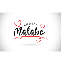 Malabo welcome to word text with handwritten font vector