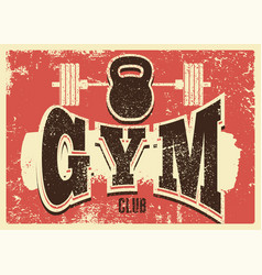 Gym club typographic vintage grunge poster vector