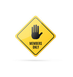 Realistic detailed 3d members only yellow sign vector