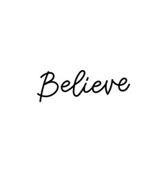 Believe calligraphy quote lettering vector