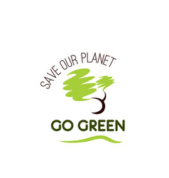 Go green save planet ecology tree icon vector