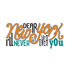 New york quotes and slogan good for t-shirt dear vector