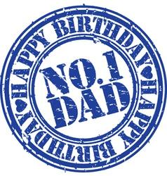 Happy birthday number 1 dad stamp vector