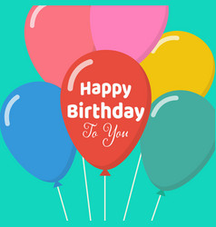happy birthday to you with colorful balloons vector image