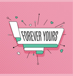 forever yours retro design element in pop art vector image vector image