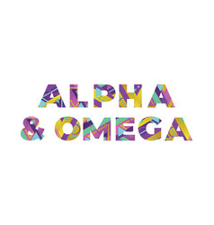 Alpha and omega concept retro colorful word art vector