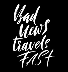 bad news travel fast hand drawn lettering proverb vector image