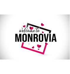 monrovia welcome to word text with handwritten vector image