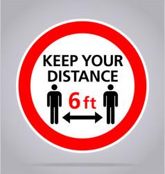 Covid19 keep your distance 6 feet sign vector
