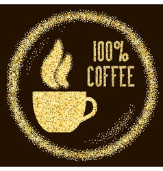 Natural 100 Quality coffee type with cup on Golden vector