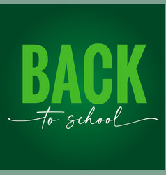 back to school elegant lettering quote vector image