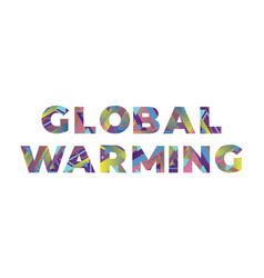 Global warming concept retro colorful word art vector