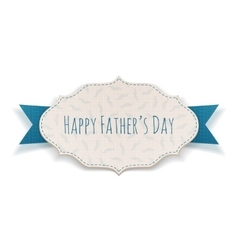 Happy Fathers Day Tag with blue Ribbon vector