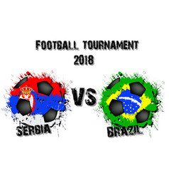 soccer game serbia vs brazil vector image