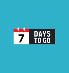 7 days to go last countdown icon seven day go vector image