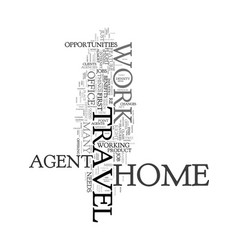Work at home travel agent text word cloud concept vector