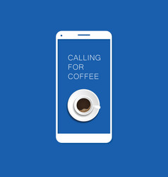 Coffee calling with smartphone one vector