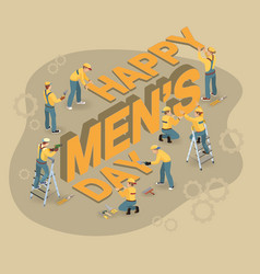 Cartoon workers make words international mens day vector