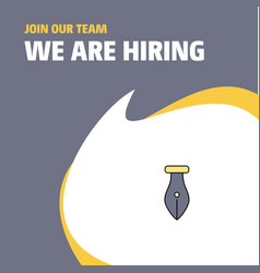 join our team busienss company pen we are hiring vector image
