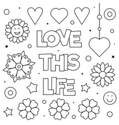 Love this life coloring page black and white vector