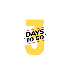 3 days to go last countdown icon three day go vector image