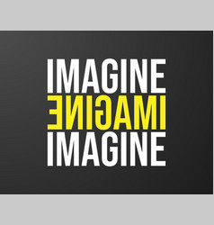 imagine typography black background for t-shirt vector image