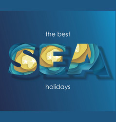 sea holidays banner happy vacation card vector image