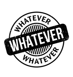 whatever rubber stamp vector image