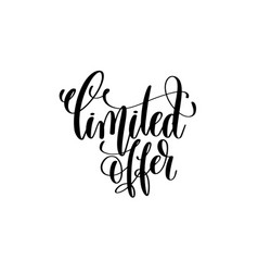 limited offer hand lettering inscription quote vector image