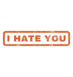 I Hate You Rubber Stamp vector image