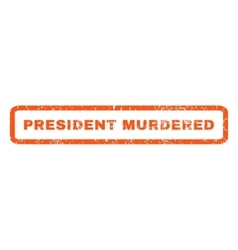 President Murdered Rubber Stamp vector image