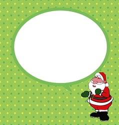 Santa claus with speech bubble green background vector image