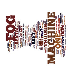 Fog machine rental text background word cloud vector