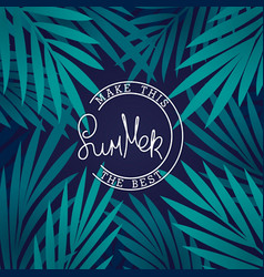 Make this summer the best tropical background vector