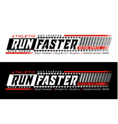 Run faster typography design for t-shirt vector