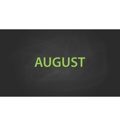 august month text written on the blackboard with vector image