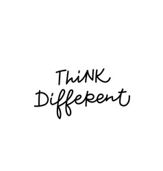 Think different calligraphy quote lettering vector