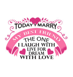 Wedding quotes and slogan good for t-shirt today vector