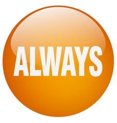Always orange round gel isolated push button vector