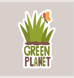 green planet tagline sticker cartoon vector image