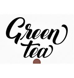 hand drawn lettering green tea elegant vector image