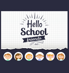 hello school lettering notebook sheet and pupils vector image