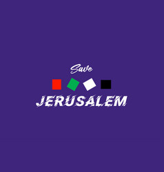 Save jerusalem palestine background concept vector