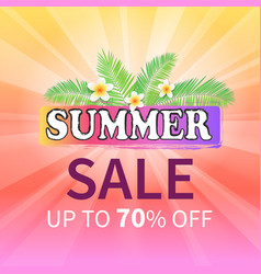 summer sale to 70 percent off promo poster flower vector image