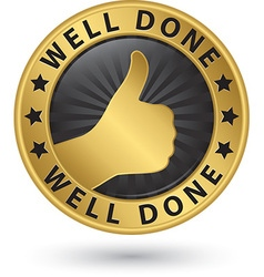 Well done golden label with thumb up vector