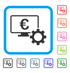 Euro online bank configuration framed icon vector