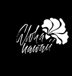 Hand drawn phrase aloha hawaii lettering design vector