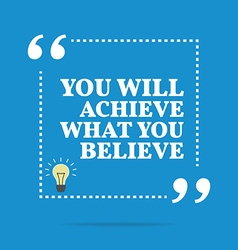 Inspirational motivational quote you will achieve vector