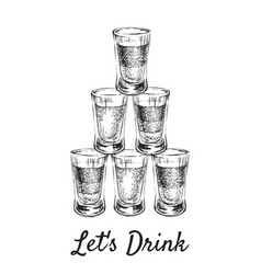 Lets drink alcoholic drinks in shot glasses hand vector