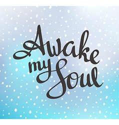 Motivation quote poster - awake my soul hand drawn vector